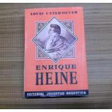 Enrique Heine Louis Untermeyer Edit Juventud Argentina -