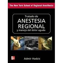 Tratado De Anestesia Regional Y Manejo Del Dolor Agudo Pdf