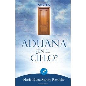Libro Aduana ¿en El Cielo? - Nuevo