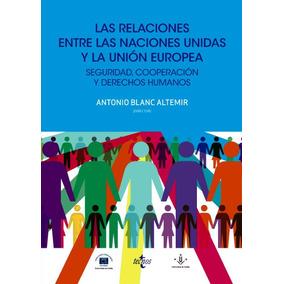 Las Relaciones Entre Las Naciones Unidas Y La Unión Europea: