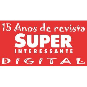 15 Anos Revistas Superinteressante Digital E Mundo Estranho
