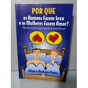Livro: Por Que Os Homens Fazem Sexo E As Mulheres Amor?