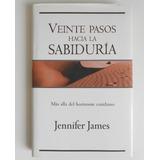 Libro Veinte Pasos Hacia La Sabiduria - Jennifer Jamesa Auto