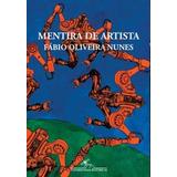 Livro Mentira De Artista Autor: Fábio Oliveira Nunes