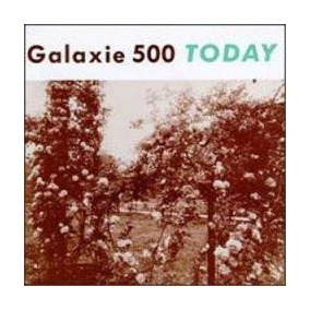 Cd Galaxie 500 Today