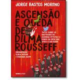 Ascensão E Queda De Dilma Rousseff: Tuites Sobre Os Bastido