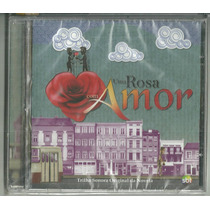 Cd Uma Rosa Com Amor Novela 2010 Elis Regina Takai Lacrado