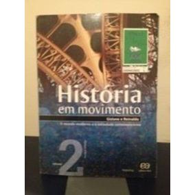 História Em Movimento V. 2 O Mundo Moderno E A Sociedade ...