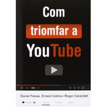 Com Triomfar A Youtube; R Carandell, E Codina, Envío Gratis