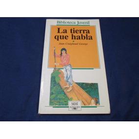 La Tierra Que Habla Jean Craighead George Libro Infantil