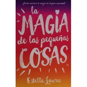 Libro La Magia De Las Pequeñas Cosas / Estelle Laure