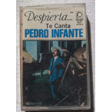 Pedro Infante Despierta Te Canta Cassette Nuevo Peerless