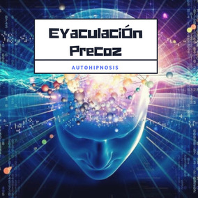Audiolibro / Supera La Eyaculacion Precoz - Autohipnosis Mp3