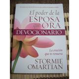 El Poder De La Esposa Que Ora, Devocionario, Stormie Omartia