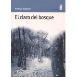 El Claro Del Bosque - Madieri Marisa