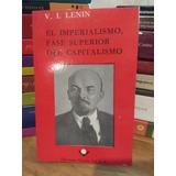 El Imperialismo, Fase Superior Del Capitalismo. V. I. Lenin