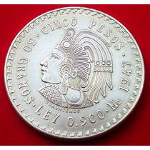 Moneda De Plata Cinco Pesos Cuauhtemoc 1947