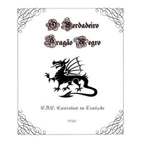 O Verdadeiro Dragão Negro( Grimorio Dragão Negro)