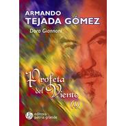 Armando Tejada Gómez: Profeta Del Viento 1