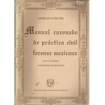 Manual Razonado De Práctica Civil Forense Mexicana.