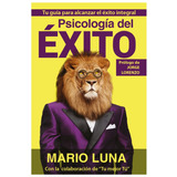 Libro Psicologia Del Exito Mario Luna Pdf Digital + Regalo