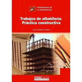 Trabajos De Albañilería. Práctica Constructiva (monografía
