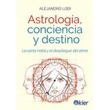 Astrologia,conciencia Y Destino De Lodi - Kier