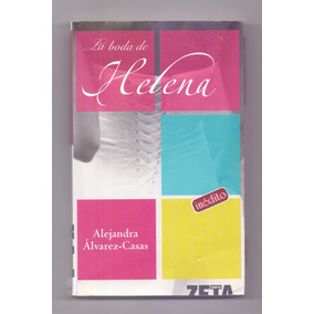 Libro La Boda De Helena Alejandra Álvarez Casas Novela