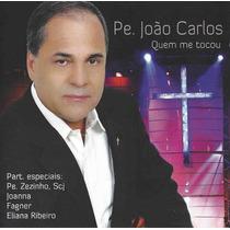 Pde João Carlos Quem Me Tocou Cd Lacrado Original Som Livre