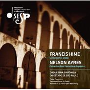 Francis Hime, Nelson Ayres & Osesp - Concerto P/ Violão - Cd