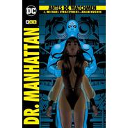 Antes De Watchmen: Dr. Manhattan - Michael Straczynski - Ecc