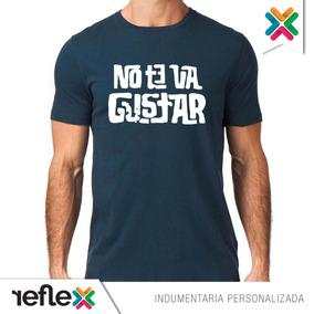 Remera No Te Va A Gustar 100% Algodón Calidad Premium 2