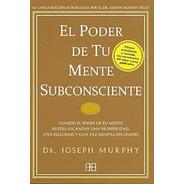 Libro El Poder De Tu Mente Subconsciente - Murphy - Grupal