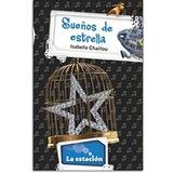 Sueños De Estrella Isabelle Chaillou La Estacion