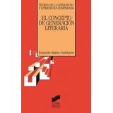 El Concepto De Generación Literaria. Mateo Gambarte, Eduardo
