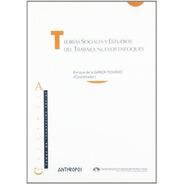Teorías Sociales Y Trabajo, Garza Toledo, Anthropos
