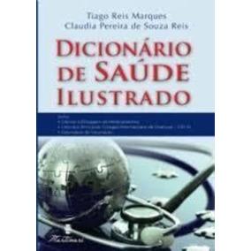 Livro Dicionário De Saúde Ilustrado Tiago Reis Marques