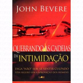 Quebrando As Cadeias Da Intimidação - John Bevere (ebook)