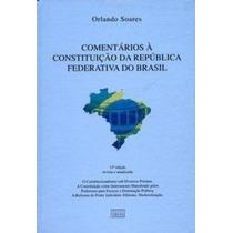 Comentários A Constituicao Da Republica Federativa Do Brasil