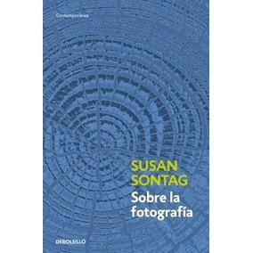 Libro Sobre La Fotografia De Susan Sontag