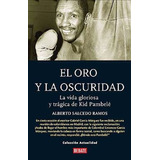 Libro, El Oro Y La Oscuridad De Alberto Salcedo Ramos.