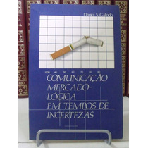 Livro - Comunicação Mercado -lógica Em Tempos De Incerteza