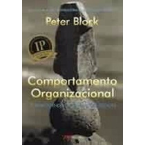 Comportamento Organizacional (livro Novo) - Peter Block