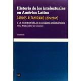 Altamirano (dir) - Historia Intelectuales America 2 Tomos