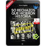 50 Rechazos Que Hiciero Historia Exito Emprendimiento Mentor