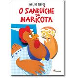 Sanduiche De Maricota, O - Coleção Girassol