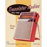 Radios Del Transistor: 1954-1968 (libro De Historia...