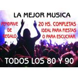 Pendrive Con La Mejor Musica De Los 80 Y 90