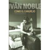 Como El Cangrejo - Ivan Noble