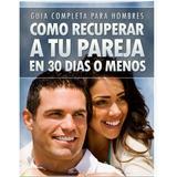 Recuperar a tu pareja ambos sexos salvador del valle pdf libros en como recuperar a tu pareja en 30 das o menos libro pdf fandeluxe Images